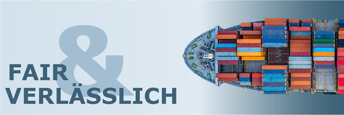 """Banner mit Containerschiff und Text """"Fair und verlässlich"""""""